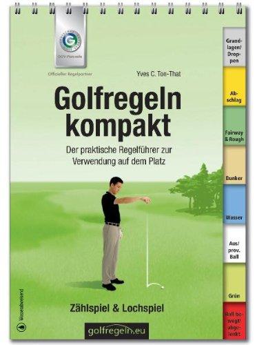 Golfregeln, Golf Regelkunde, Golf Regeln am Golf Platz. Richtiges Verhalten am Golfplatz mit Golfregeln und Golfregelbuch. Jetzt Buch mit Golfregeln bestellen !